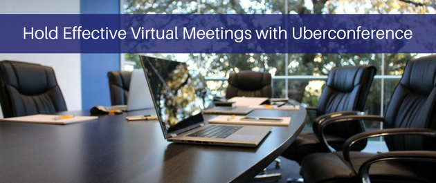 Hold Effective Virtual Meetings with Uberconference