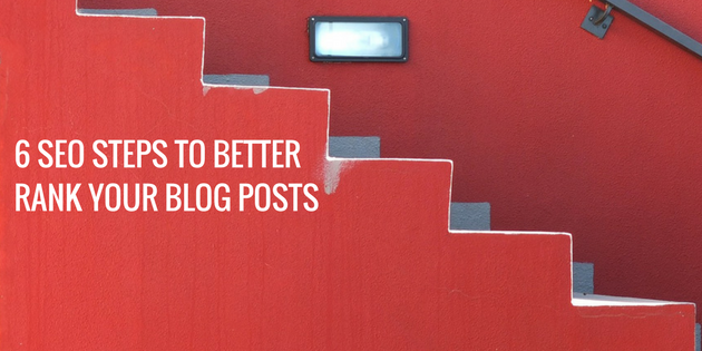 6 SEO Steps to Better Rank Your Blog Posts