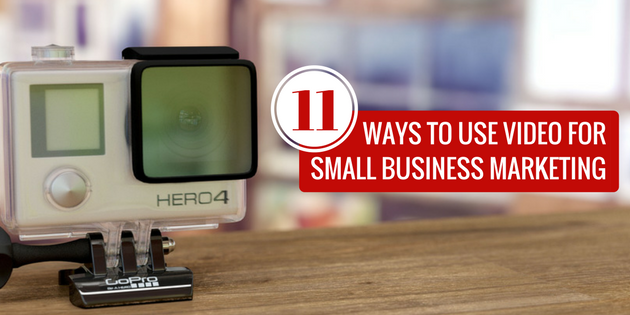 11 Ways To Use Video For Small Business Marketing