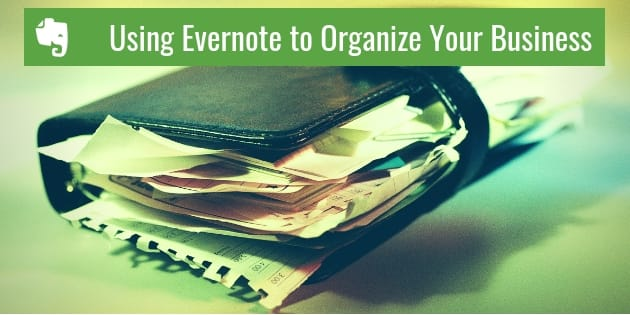 Using Evernote to Organize Your Business