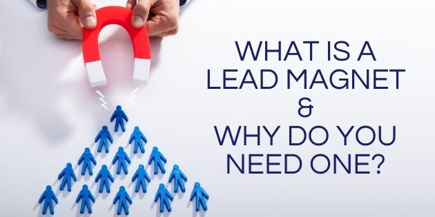 What is a Lead Magnet & Why Do You Need One?