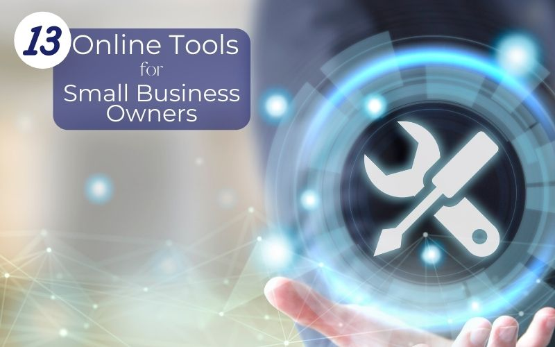 13 Online Tools For Small Business Owners
